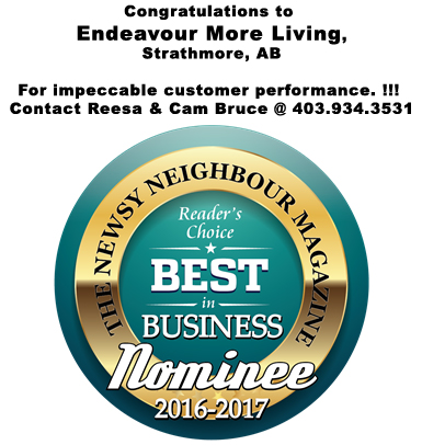 Congratulations to Endeavour More Living, Strathmore, AB For impeccable customer performance. !!! Contact Reesa & Cam Bruce @ 403.934.3531